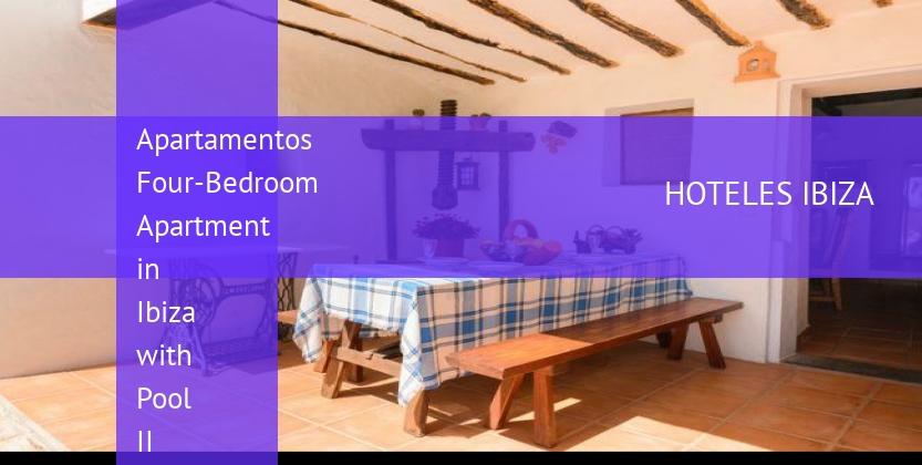 Apartamentos Four-Bedroom Apartment in Ibiza with Pool II reverva