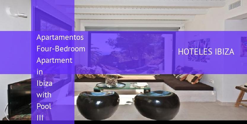 Apartamentos Four-Bedroom Apartment in Ibiza with Pool III barato