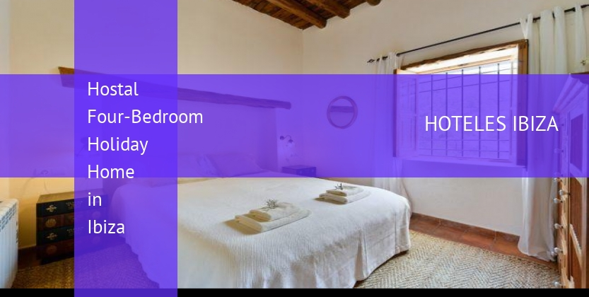 Hostal Four-Bedroom Holiday Home in Ibiza booking