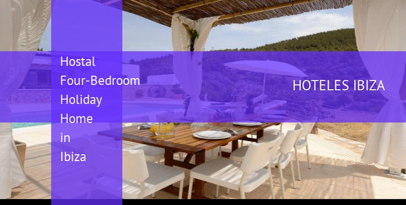 Hostal Four-Bedroom Holiday Home in Ibiza reservas