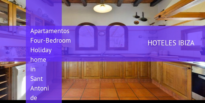 Apartamentos Four-Bedroom Holiday home in Sant Antoni de Portmany reservas