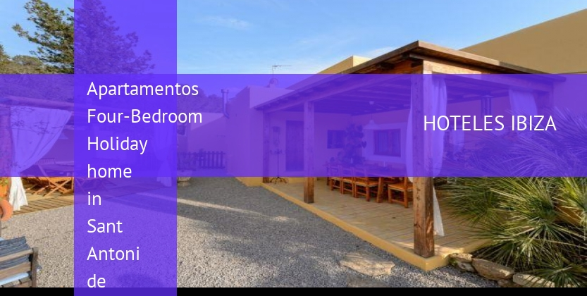 Apartamentos Four-Bedroom Holiday home in Sant Antoni de Portmany