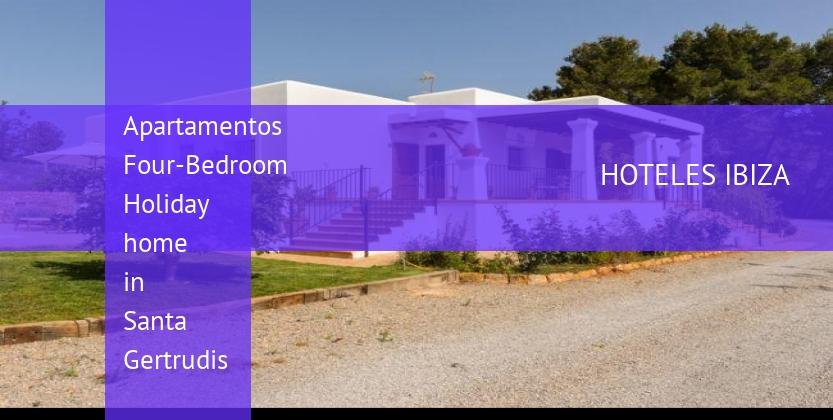 Apartamentos Four-Bedroom Holiday home in Santa Gertrudis reverva