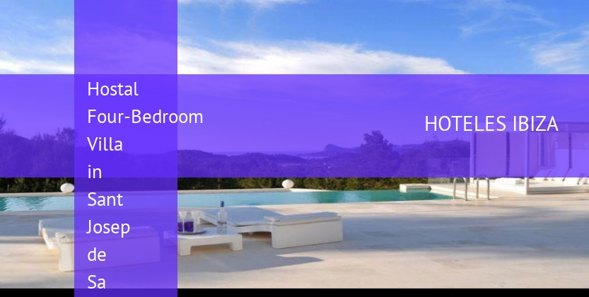 Hostal Four-Bedroom Villa in Sant Josep de Sa Talaia / San Jose with Mountain View barato