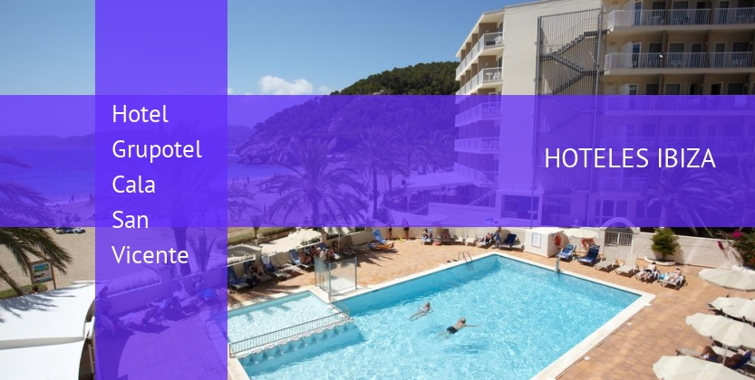 Hotel Grupotel Cala San Vicente opiniones