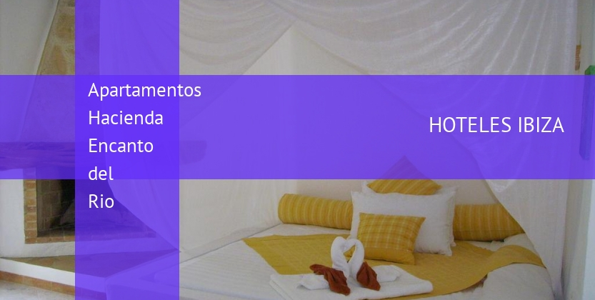 Apartamentos Hacienda Encanto del Rio reverva
