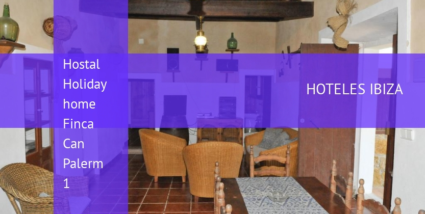Hostal Holiday home Finca Can Palerm 1 booking