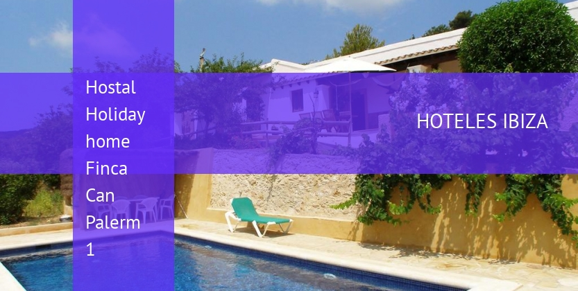 Hostal Holiday home Finca Can Palerm 1