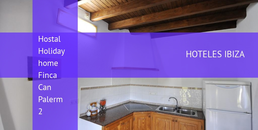 Hostal Holiday home Finca Can Palerm 2 booking