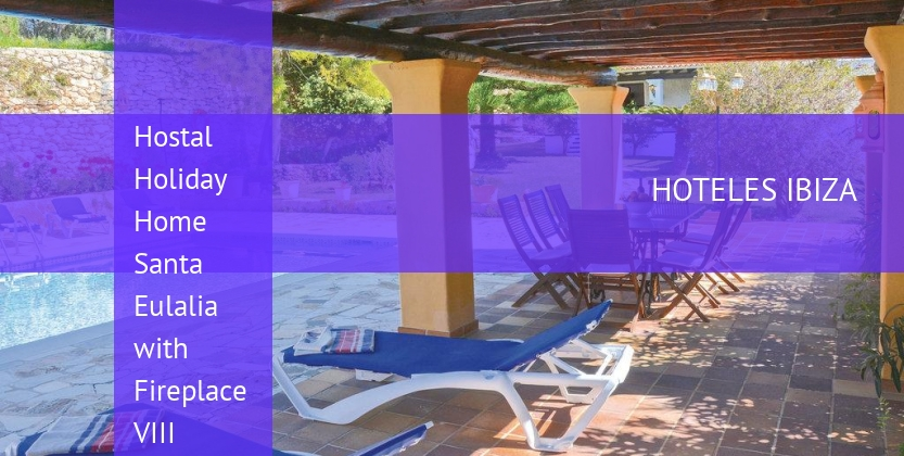 Hostal Holiday Home Santa Eulalia with Fireplace VIII booking