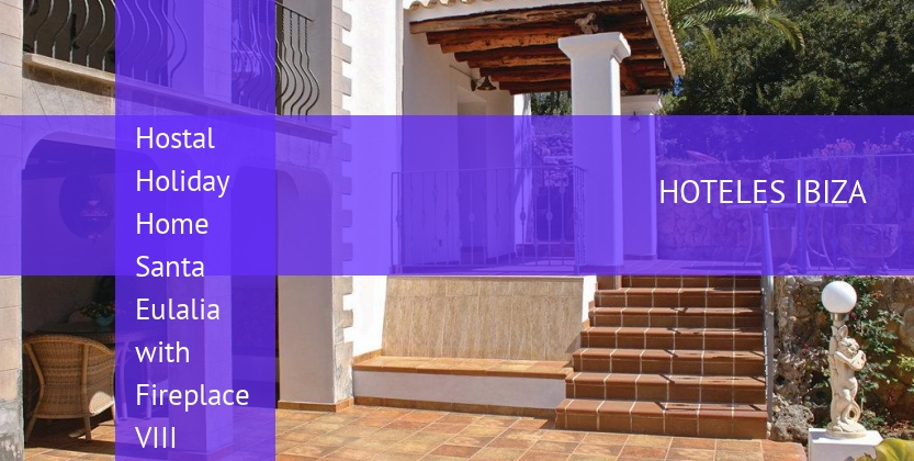 Hostal Holiday Home Santa Eulalia with Fireplace VIII reverva