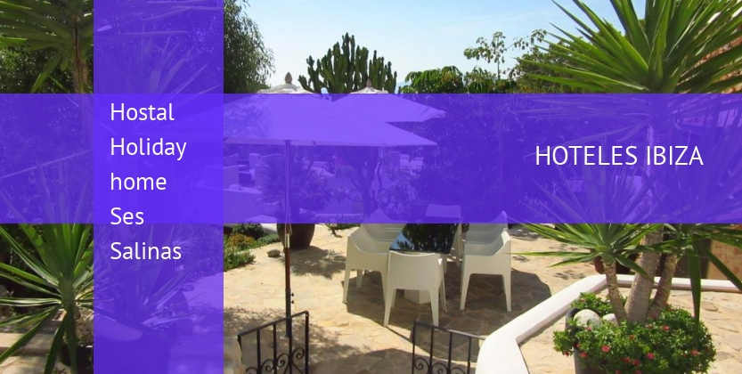Hostal Holiday home Ses Salinas barato