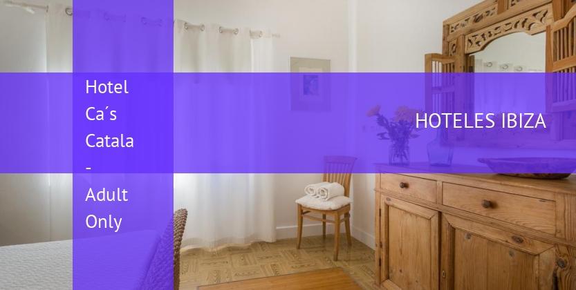 Hotel Ca´s Catala - Solo Adulto reservas