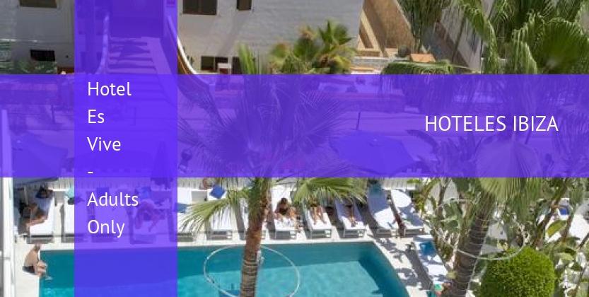 Hotel Es Vive - Solo Adultos opiniones