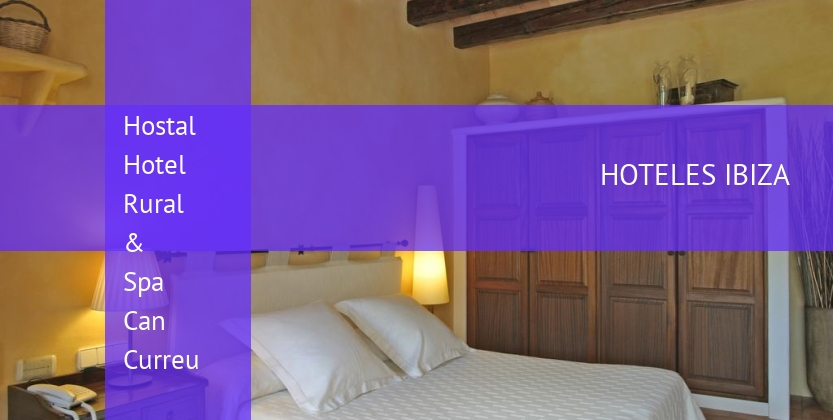 Hostal Hotel Rural & Spa Can Curreu reverva
