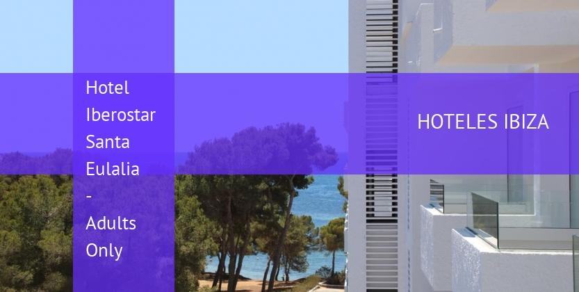 Hotel Iberostar Santa Eulalia - Solo Adultos booking