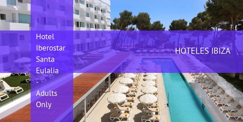 Hotel Iberostar Santa Eulalia - Adults Only
