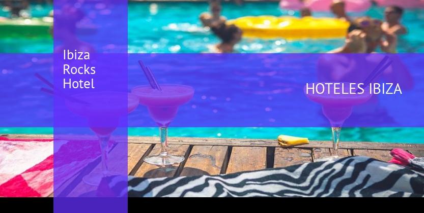 Ibiza Rocks Hotel reservas