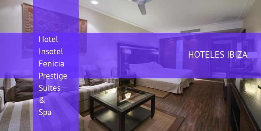 Hotel Insotel Fenicia Prestige Suites & Spa reservas