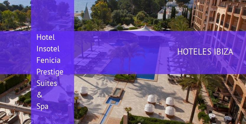Hotel Insotel Fenicia Prestige Suites & Spa