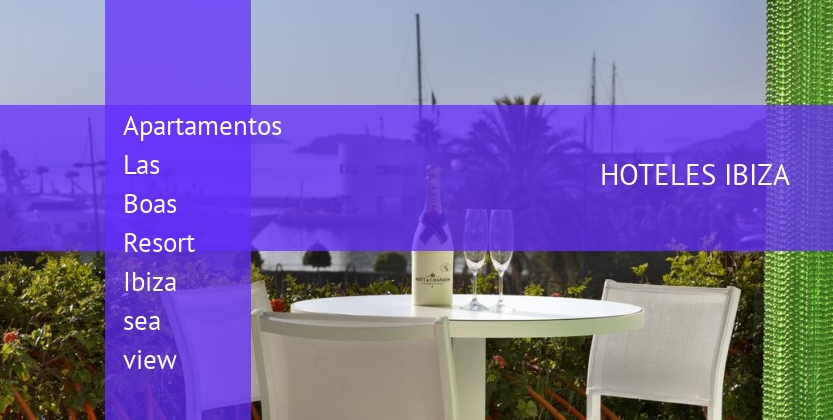 Apartamentos Las Boas Resort Ibiza sea view