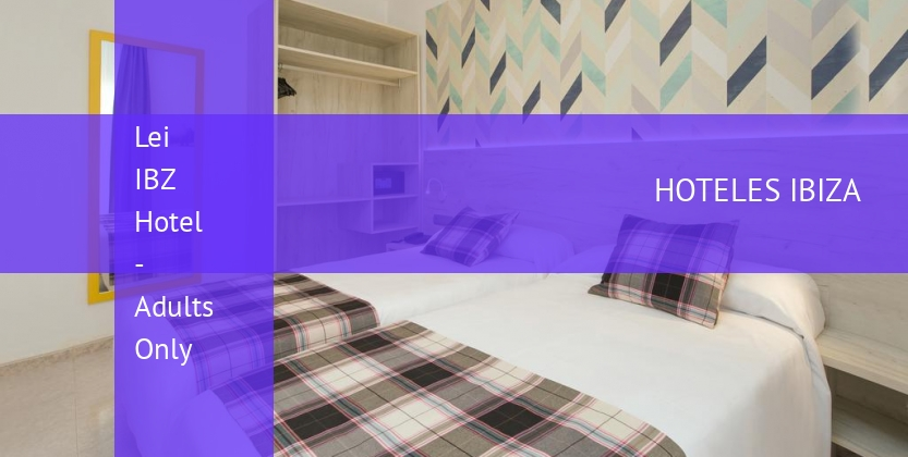 Lei IBZ Hotel - Solo Adultos booking