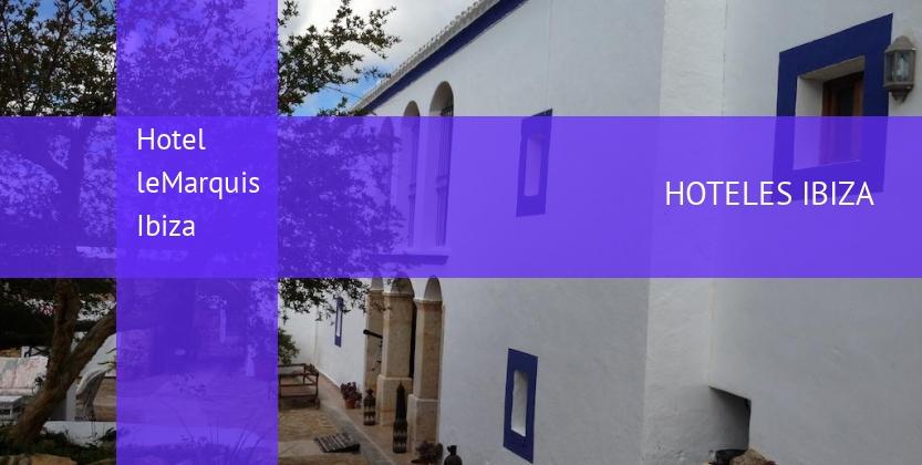 Hotel leMarquis Ibiza baratos
