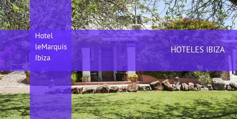 Hotel leMarquis Ibiza