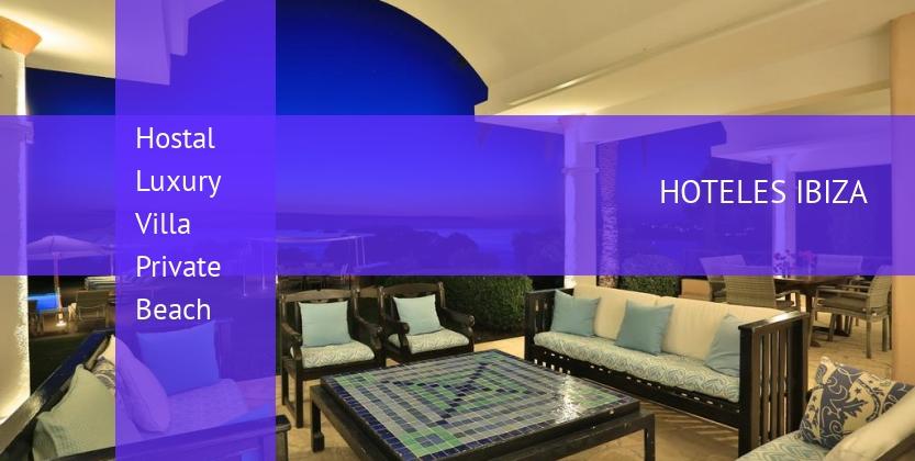 Hostal Luxury Villa Private Beach booking