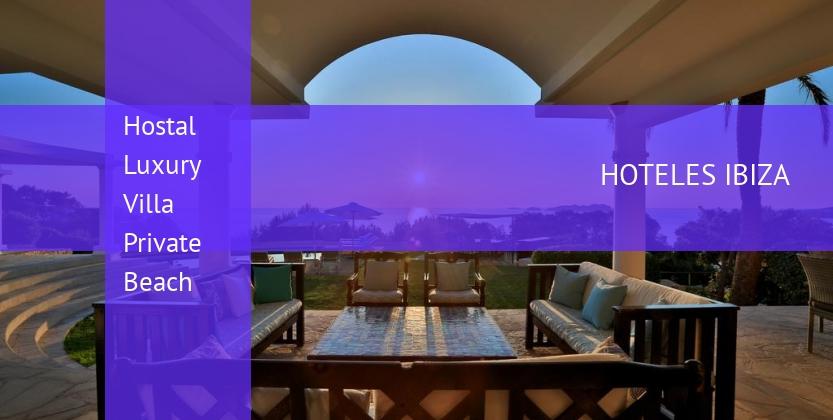 Hostal Luxury Villa Private Beach