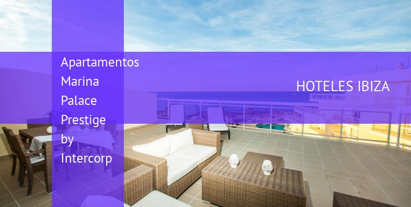 Apartamentos Marina Palace Prestige by Intercorp baratos