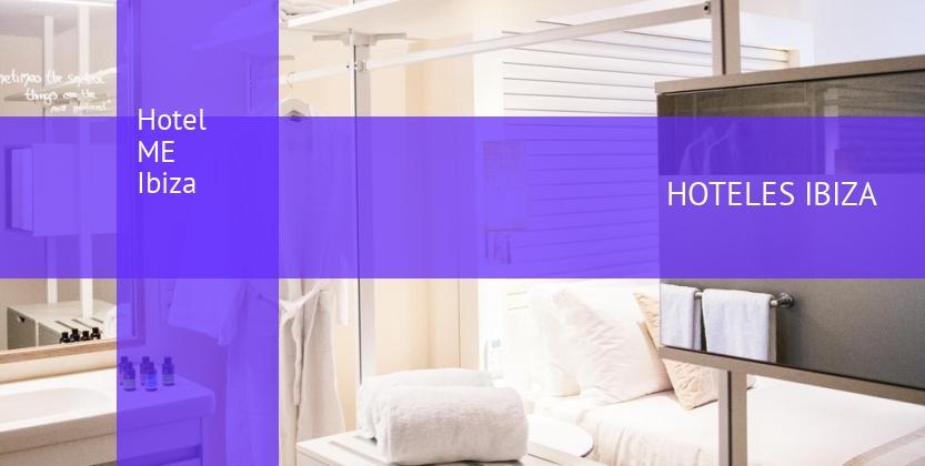 Hotel ME Ibiza reservas
