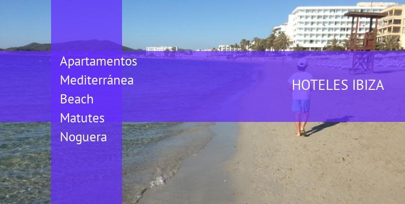 Apartamentos Mediterránea Beach Matutes Noguera barato