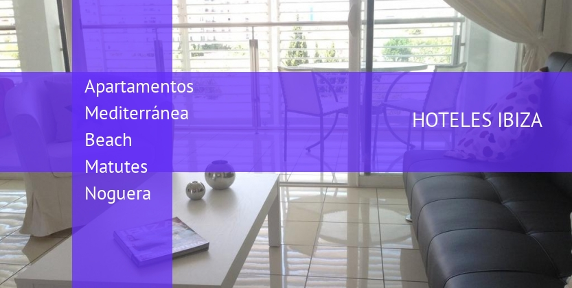 Apartamentos Mediterránea Beach Matutes Noguera opiniones
