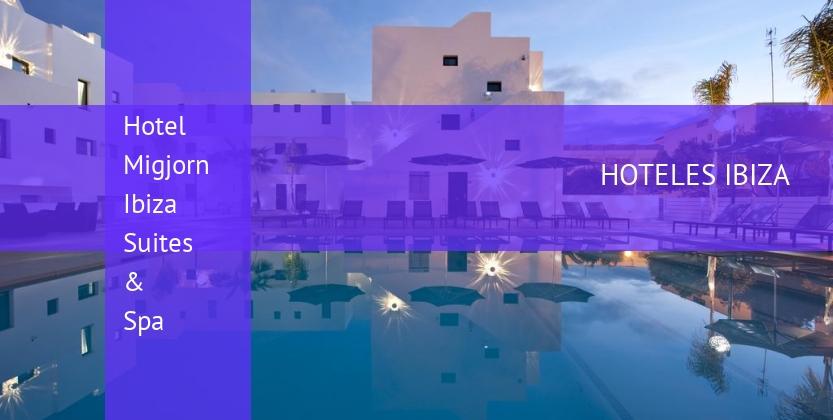Hotel Migjorn Ibiza Suites & Spa