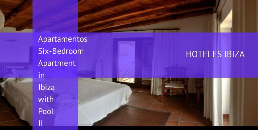 Apartamentos Six-Bedroom Apartment in Ibiza with Pool II barato
