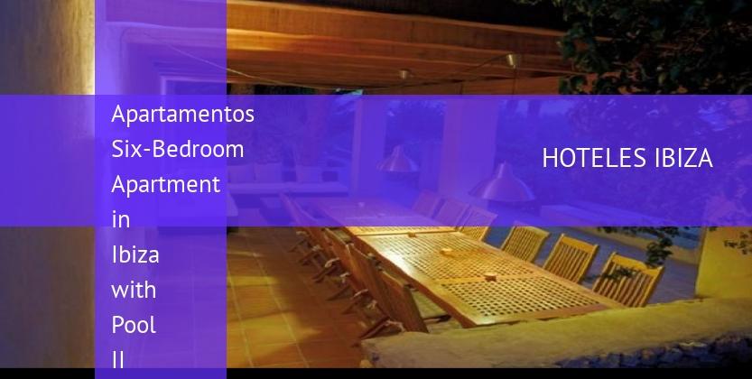 Apartamentos Six-Bedroom Apartment in Ibiza with Pool II reservas