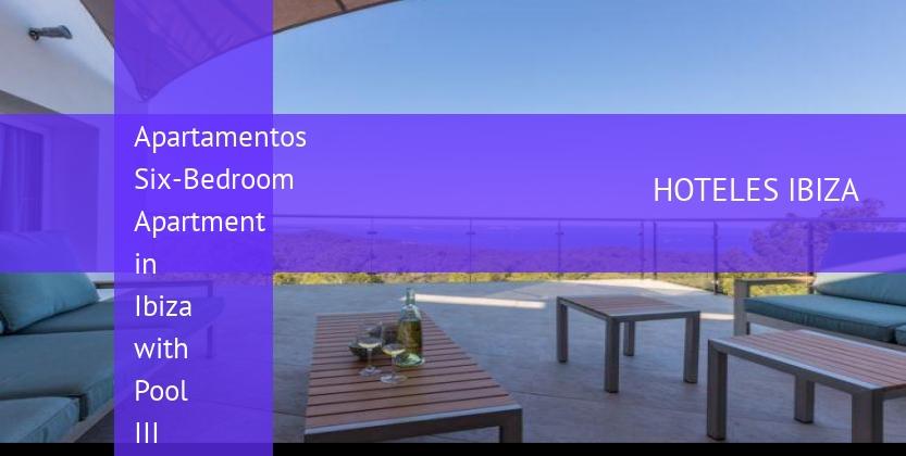 Apartamentos Six-Bedroom Apartment in Ibiza with Pool III barato