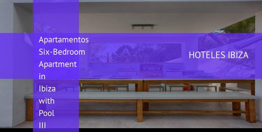 Apartamentos Six-Bedroom Apartment in Ibiza with Pool III baratos