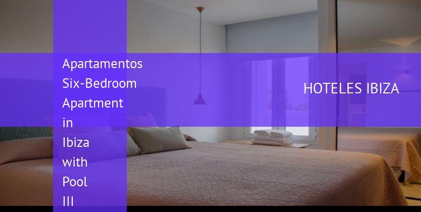 Apartamentos Six-Bedroom Apartment in Ibiza with Pool III reverva
