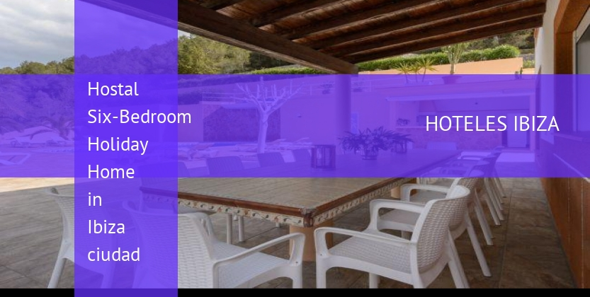 Hostal Six-Bedroom Holiday Home in Ibiza ciudad booking