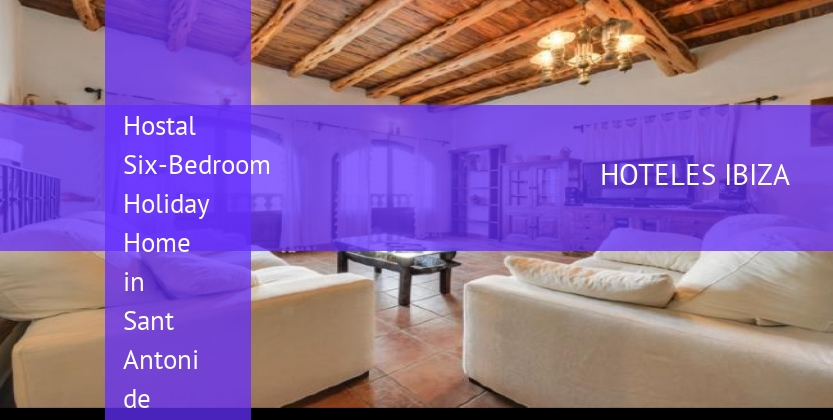 Hostal Six-Bedroom Holiday Home in Sant Antoni de Portmany / San Antonio with Garden reservas