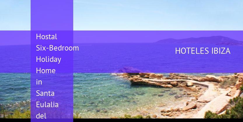 Hostal Six-Bedroom Holiday Home in Santa Eulalia del Río booking