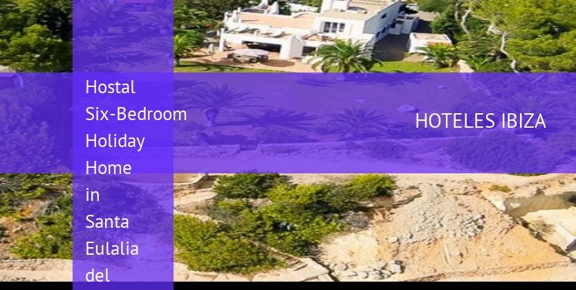 Hostal Six-Bedroom Holiday Home in Santa Eulalia del Río opiniones