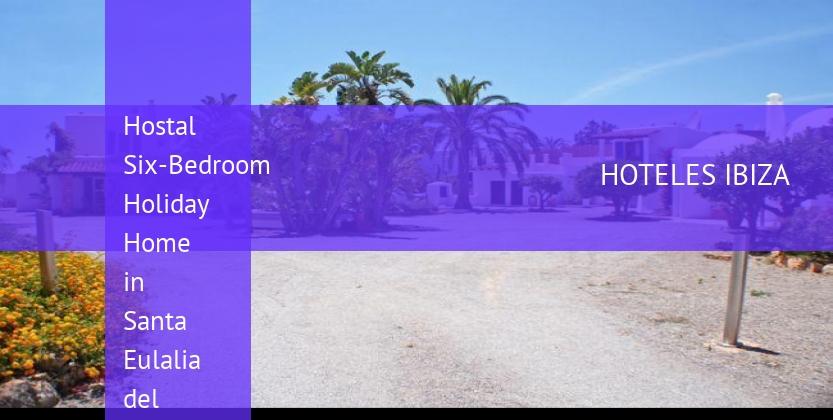 Hostal Six-Bedroom Holiday Home in Santa Eulalia del Río reverva