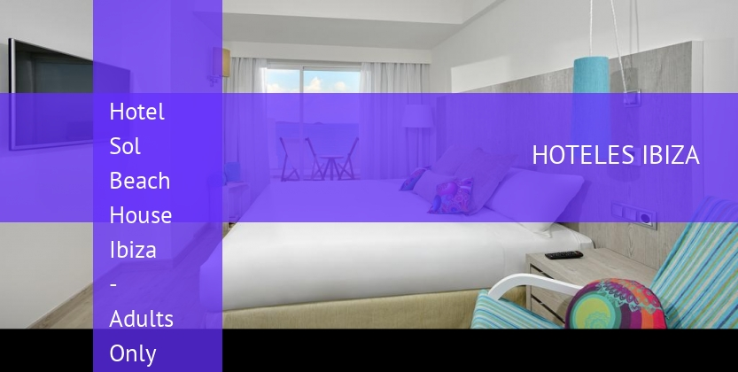 Hotel Sol Beach House Ibiza - Solo Adultos opiniones