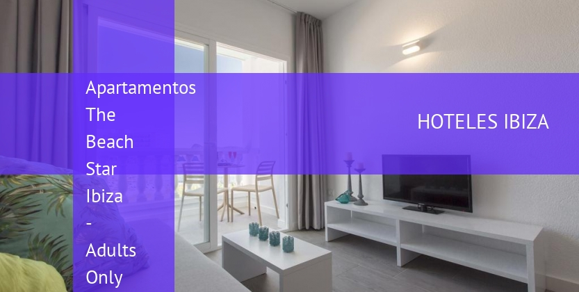 Apartamentos The Beach Star Ibiza - Solo Adultos booking