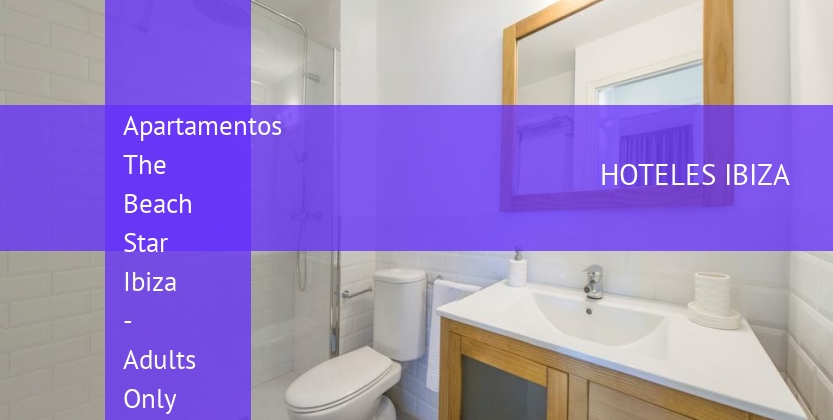 Apartamentos The Beach Star Ibiza - Solo Adultos reverva
