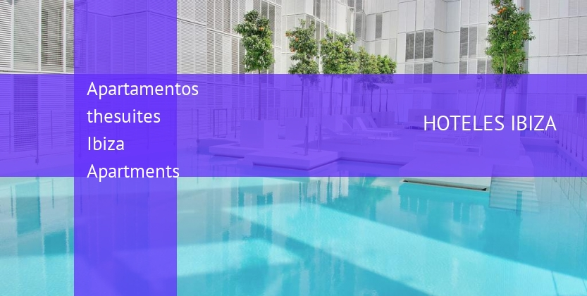 Apartamentos thesuites Ibiza Apartments opiniones