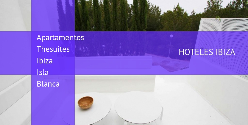 Apartamentos Thesuites Ibiza Isla Blanca reverva
